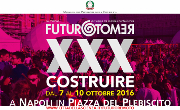 Costruire. XXX edizione di Futuro Remoto