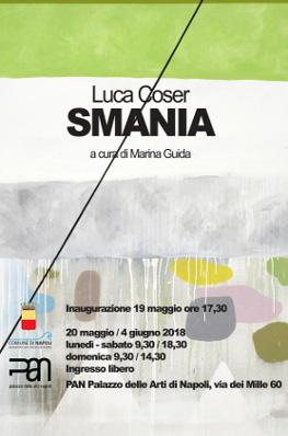 locandina della mostra Smania, personale di Luca Coser