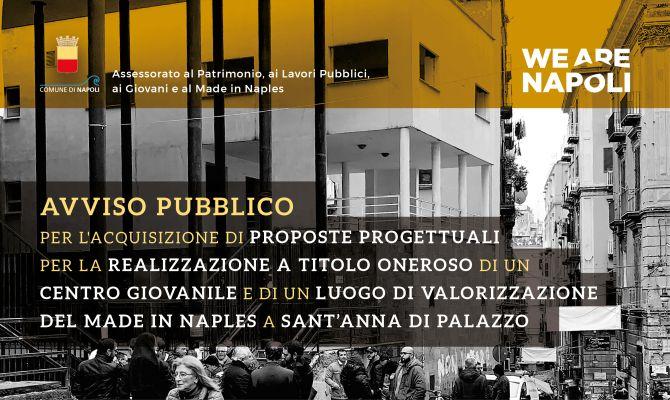 Avviso Pubblico per l'acquisizione di proposte progettuali finalizzate alla realizzazione a titolo oneroso, nella struttura comunale di Vico Tiratoio 7, di un Centro Giovanile e di un luogo di valorizzazione del Made In Naples