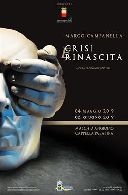 CRISI E RINASCITA Personale di MARCO CAMPANELLA