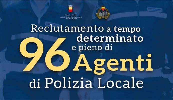 Avviso di selezione pubblica, per titoli ed esame, per il reclutamento a tempo determinato e pieno di 96 agenti di polizia municipale (categoria C1)