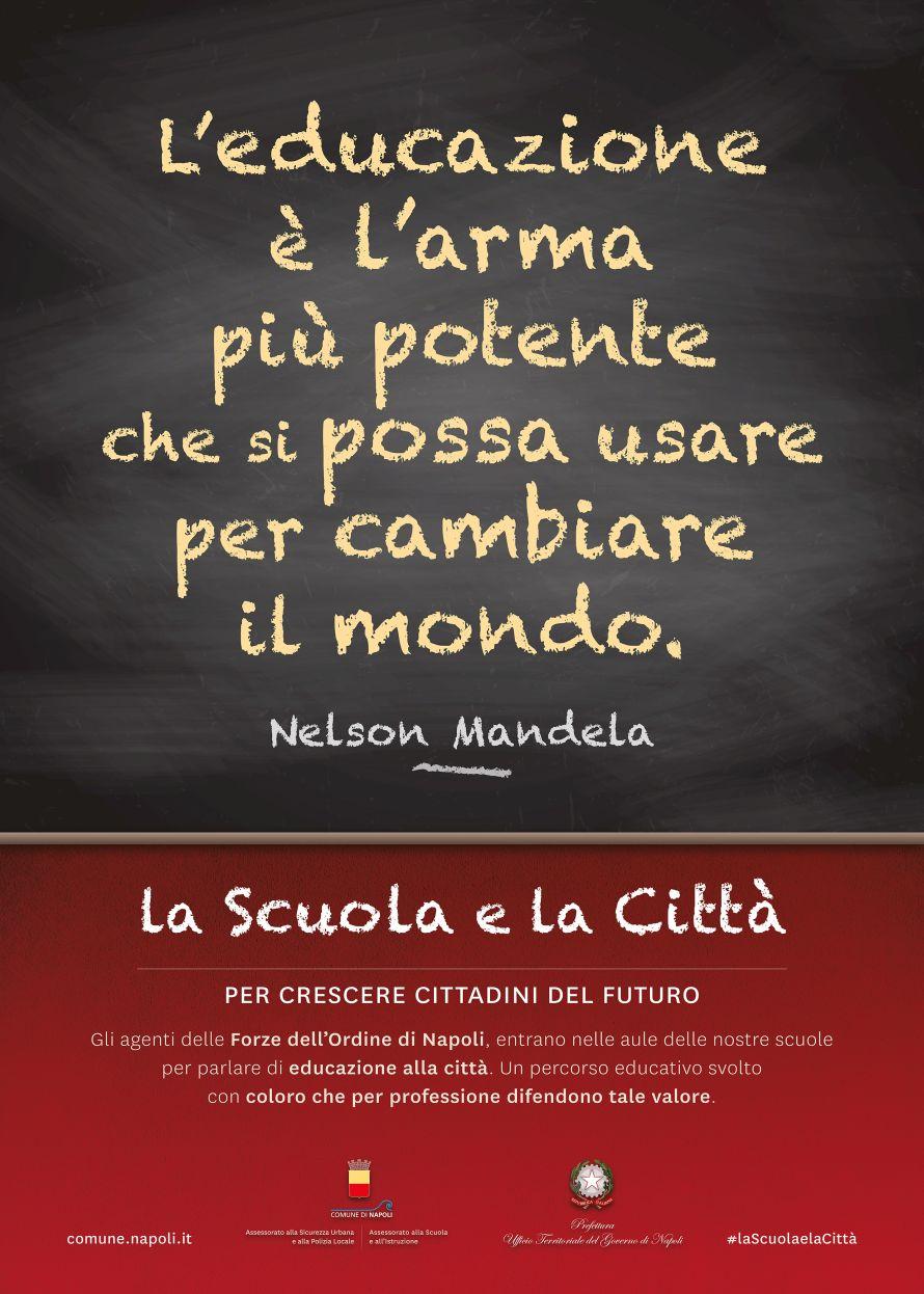 L'educazione è l'arma più potente che si possa usare per cambiare il mondo (Nelson Mandela)