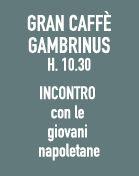 Gran caffè Gambrinus ore 10.30