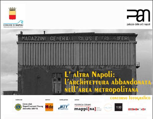 L'altra Napoli - L'architettura abbandonata nell'area metropolitana di Napoli