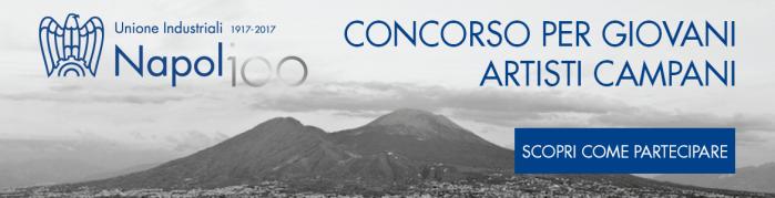 Premio 100 anni di Imprese - Unione Industriali Napoli. Concorso per giovani artisti campani