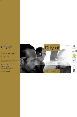 """locandina della mostra """"City of"""" a cura di  Gianni Nappa"""