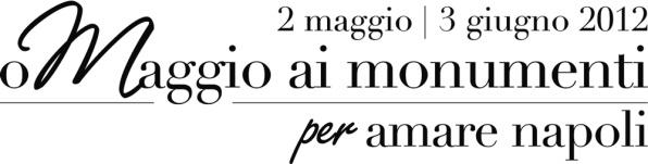 oMaggio ai monumenti per amare Napoli dal 2 maggio al 3 giugno 2012