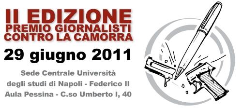 Premio giornalisti contro la camorra - 29 giugno 2011 sede centrale Università degli studi di Napoli Federico II, aula Pessina corso Umberto I, 40