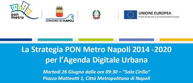 Strategia Pon Metro Napoli 2014 - 2020 per l'Agenda Digitale Urbana