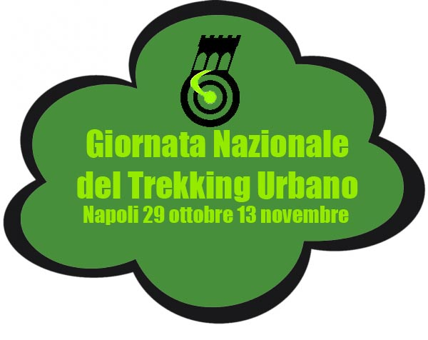 Napoli XIII Giornata Nazionale del Trekking Urbano festa del turismo sostenibile dedicata ai luoghi dell'anima